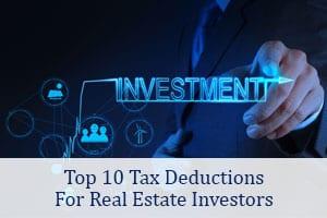 Top 10 Tax DeductionsFor Real Estate Investors