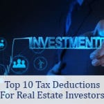 Top 10 Tax Deductions for Real Estate Investors
