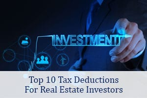 Top 10 Tax DeductionsFor Real Estate Investors